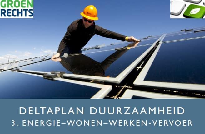 Deltaplan Duurzaamheid 3 Wonen werk energie | Groen Rechts