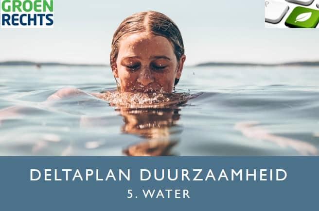 Deltaplan Duurzaamheid 5 Water | Groen Rechts